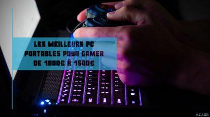 Les meilleurs pc portables pour gamer de 1000€ à 1500€