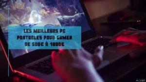 Les meilleurs pc portables pour gamer de 500€ à 1000€