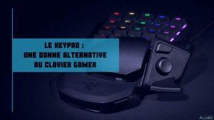 le keypad _ une bonne alternative au clavier gamer