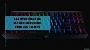les avantages du clavier mécanique pour les gamers