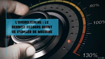 l'overclocking _ la solution ultime avant de remplacer votre pc gamer