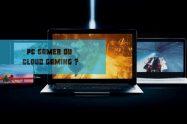 pc gamer ou cloud gaming _ quel choix faire