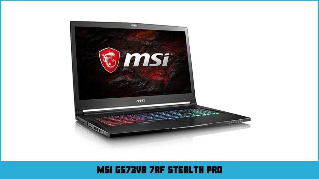 pc gamer portable MSI GS73VR 7RF Stealth Pro -254XFR