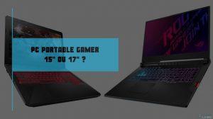 pc portable gamer 15 ou 17 pouces _ que choisir