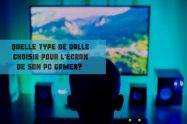 quelle dalle choisir pour son écran pc gamer