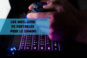 meilleur pc gamer portable comparatif